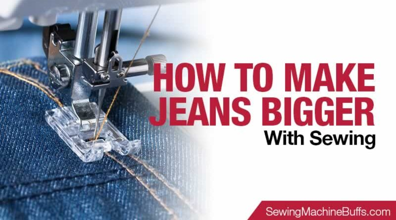 How to Make Jeans Bigger