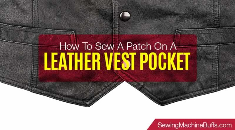 How to Sew a Patch on a Leather Vest Pocket