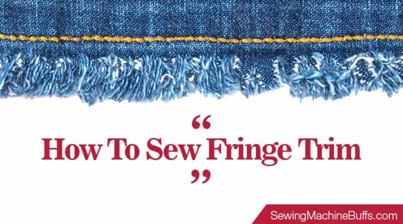 How To Sew Fringe Trim