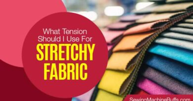 What Tension Should I Use For Stretchy Fabric
