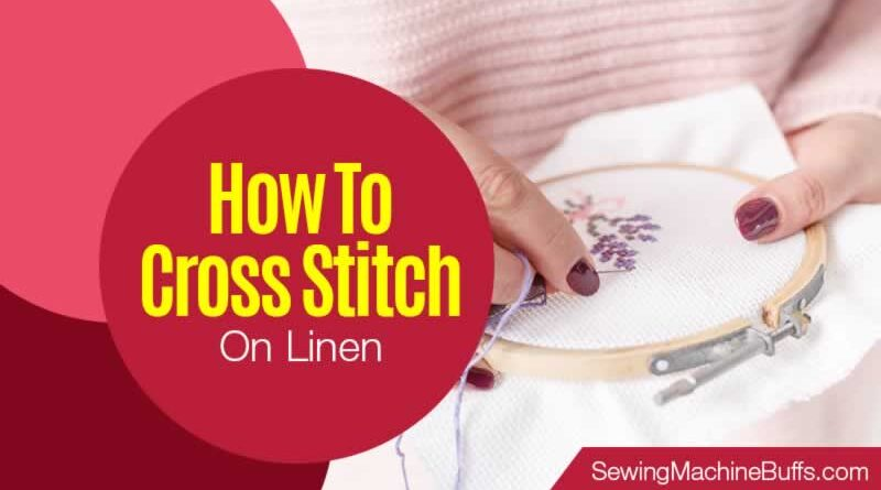 How To Cross Stitch On Linen