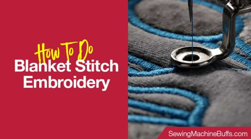 How To Do Blanket Stitch Embroidery