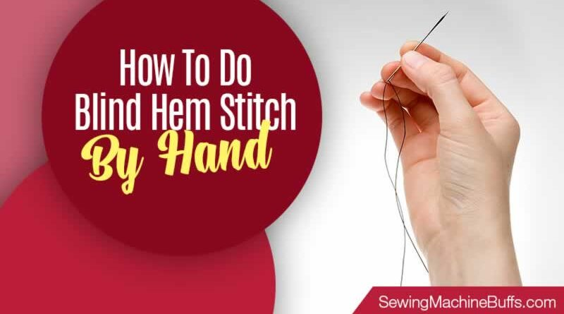 How to Do Blind Hem Stitch by Hand