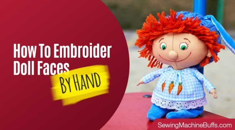 How To Embroider Doll Faces By Hand