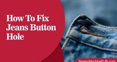 How To Fix Jeans Button Hole