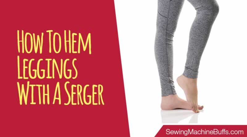 How To Hem Leggings With A Serger