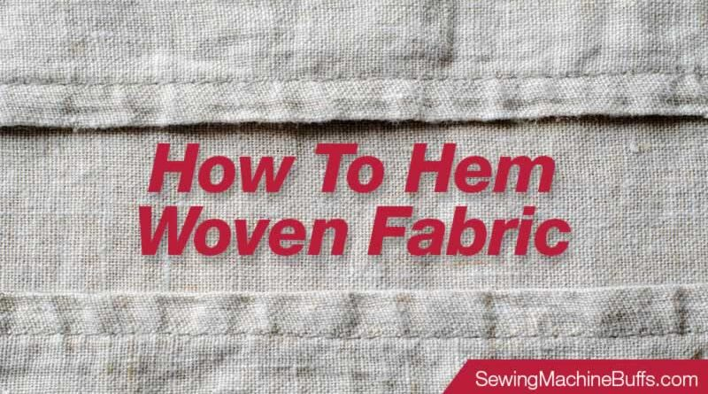 How to Hem Woven Fabric