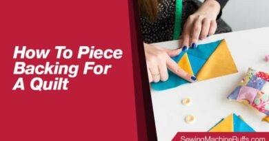 How To Piece Backing For A Quilt
