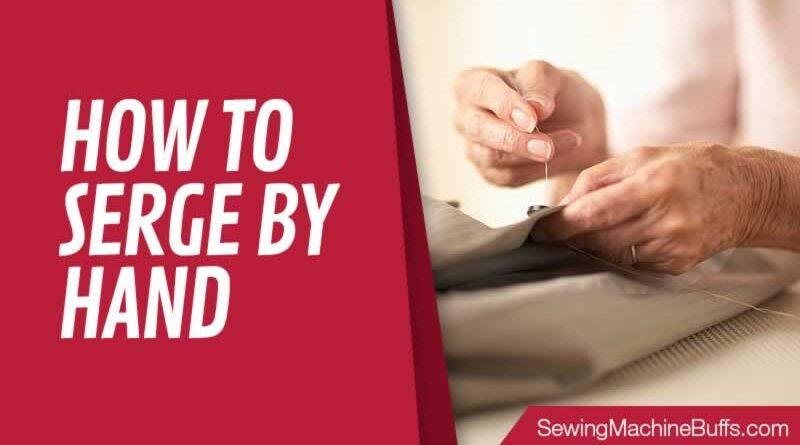 How To Serge By Hand