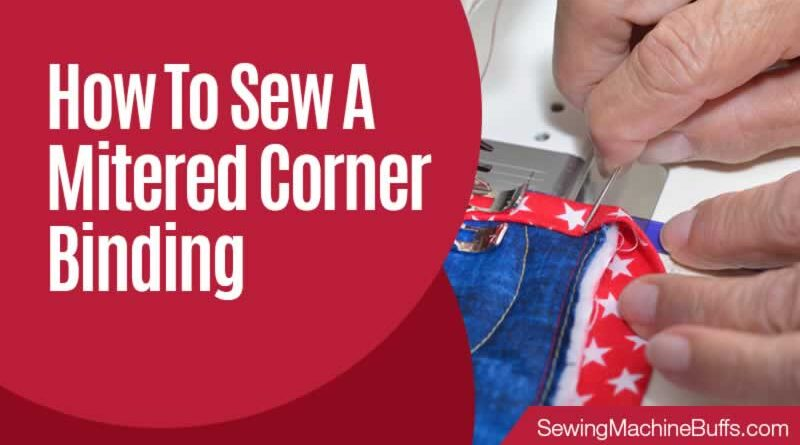 How To Sew A Mitered Corner Binding