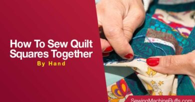 How To Sew Quilt Squares Together By Hand