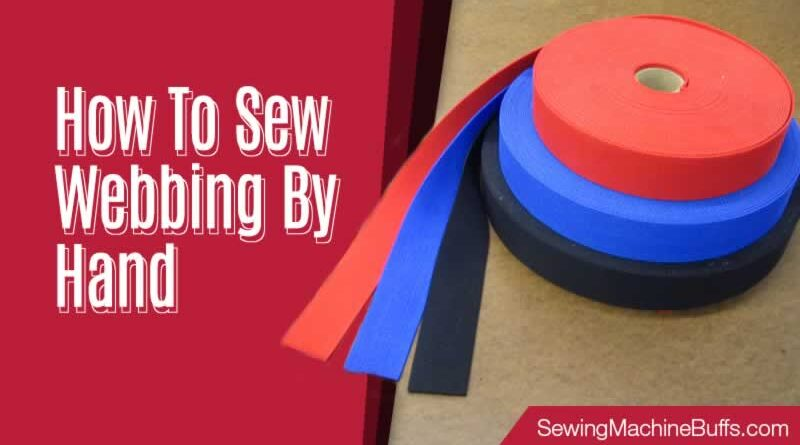 How to Sew Webbing by Hand