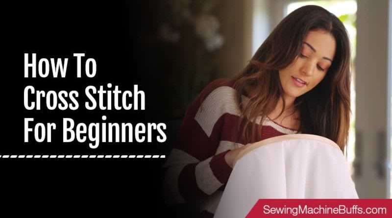 How to Cross Stitch for Beginners