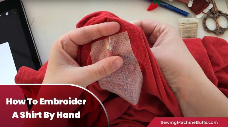 How To Embroider A Shirt By Hand