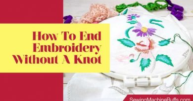 How To End Embroidery Without A Knot
