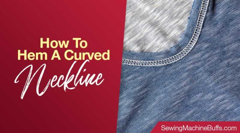 How to Hem a Curved Neckline