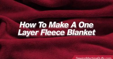 How To Make A One Layer Fleece Blanket