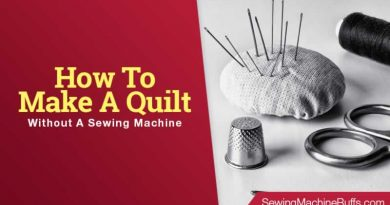 How To Make A Quilt Without A Sewing Machine