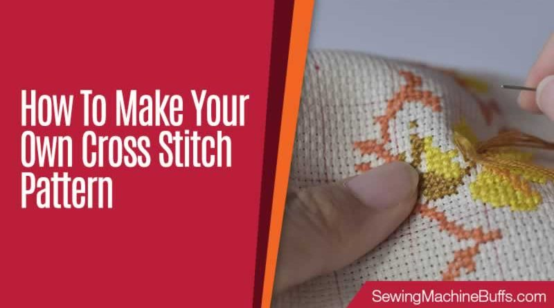 How to Make Your Own Cross Stitch Pattern