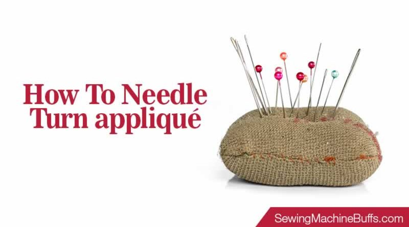 How to Needle Turn Applique