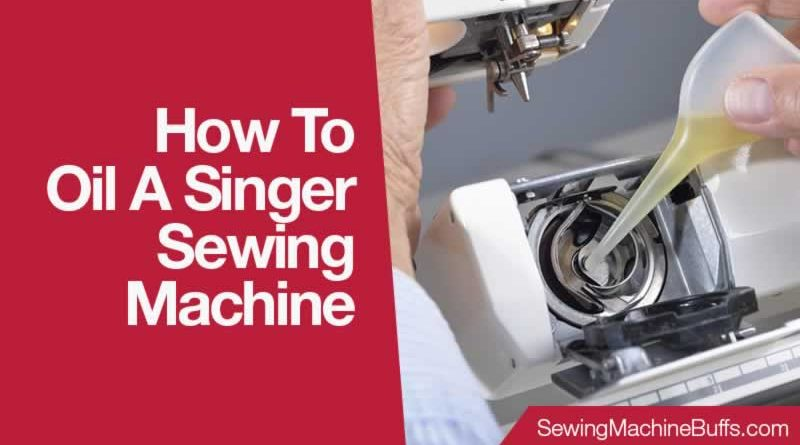 How To Oil A SINGER Sewing Machine
