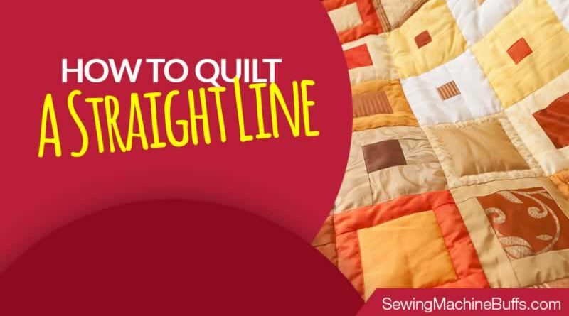 How To Quilt A Straight Line
