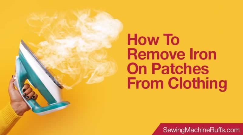 How to Remove Iron on Patches From Clothing