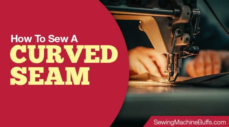 How To Sew A Curved Seam