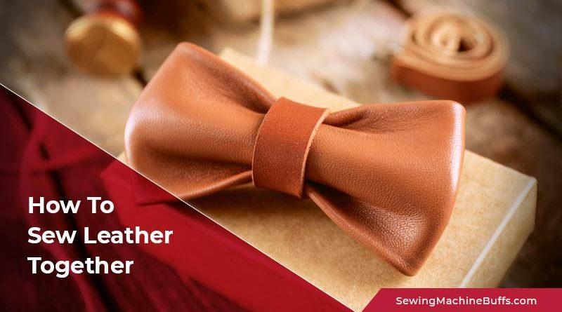 How To Sew Leather Together