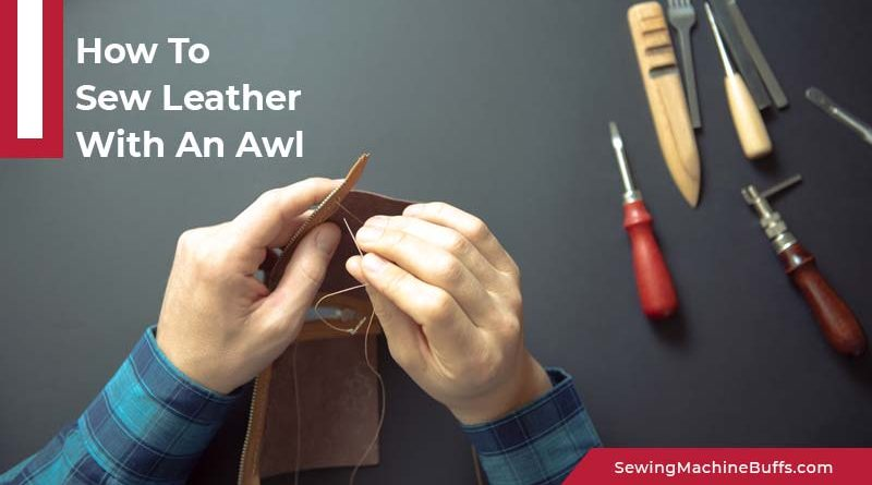 How To Sew Leather With An Awl