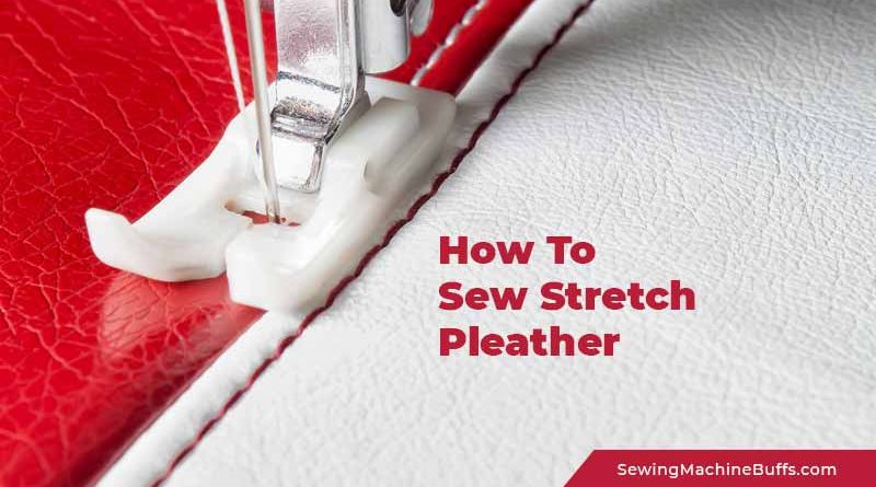How To Sew Stretch Pleather