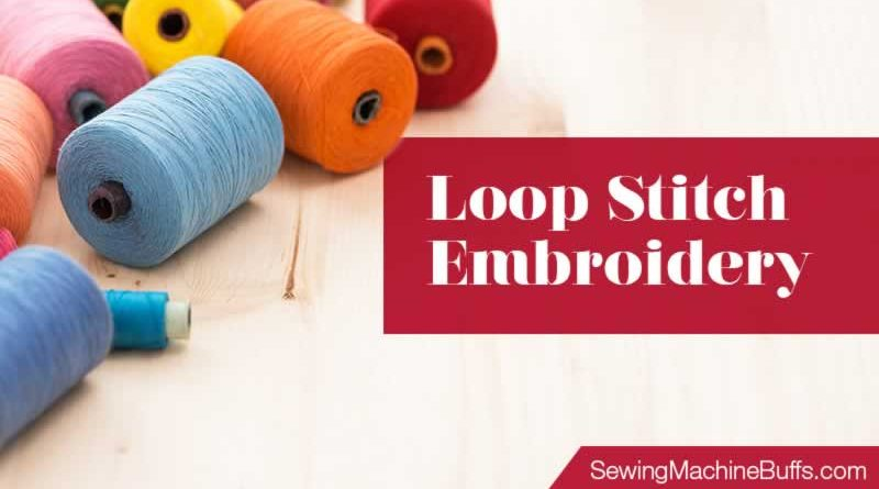 Loop Stitch Embroidery Definition And Tutorial