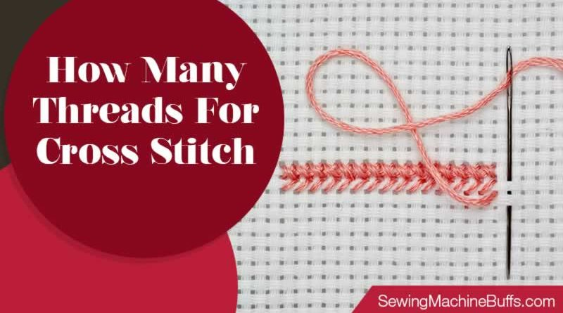 How Many Threads For Cross Stitch