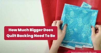 How Much Bigger Does Quilt Backing Need To Be