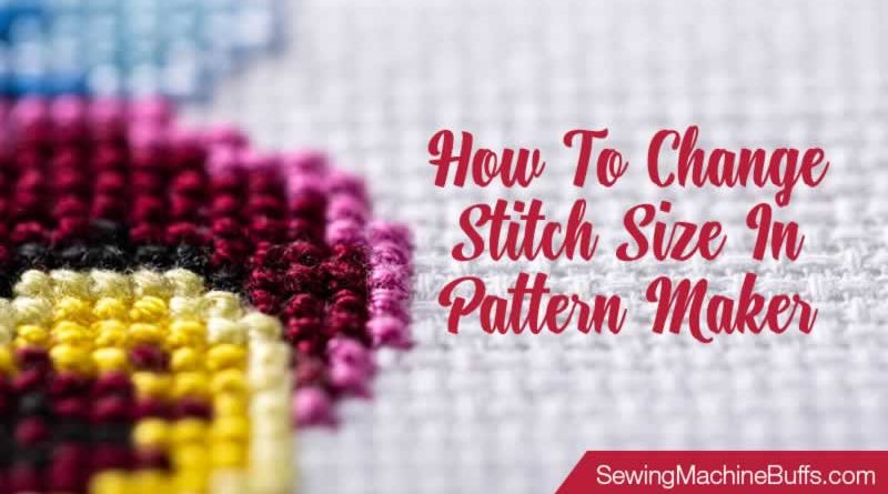 How To Change Stitch Size In Pattern Maker