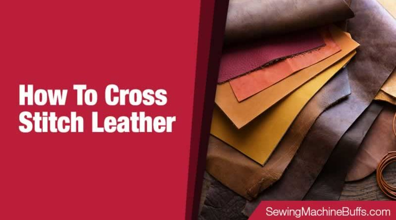 How to Cross Stitch Leather