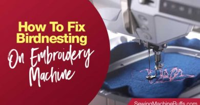 How To Fix Birdnesting On Embroidery Machine