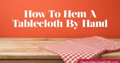 How To Hem A Tablecloth By Hand