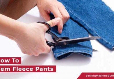 How To Hem Fleece Pants