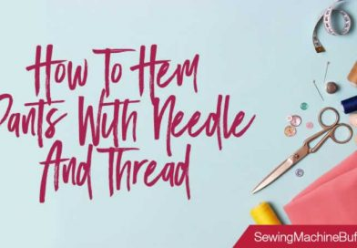 How To Hem Pants With Needle And Thread