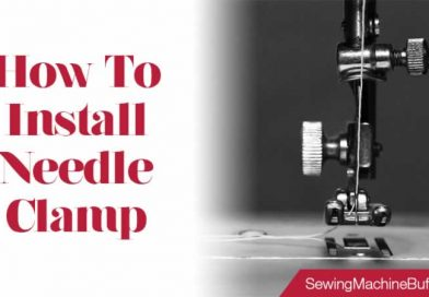 How to Install a Needle Clamp on Your Sewing Machine