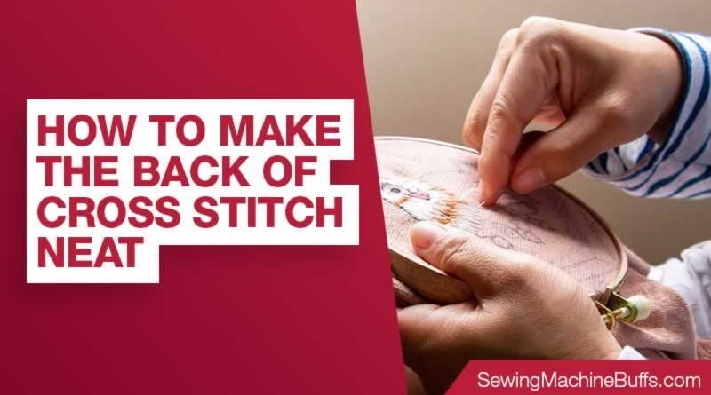How to Make the Back of Cross Stitch Neat