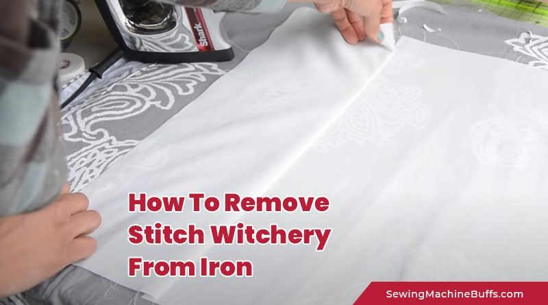 How to Remove Stitch Witchery from Iron