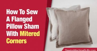 How To Sew A Flanged Pillow Sham With Mitered Corners
