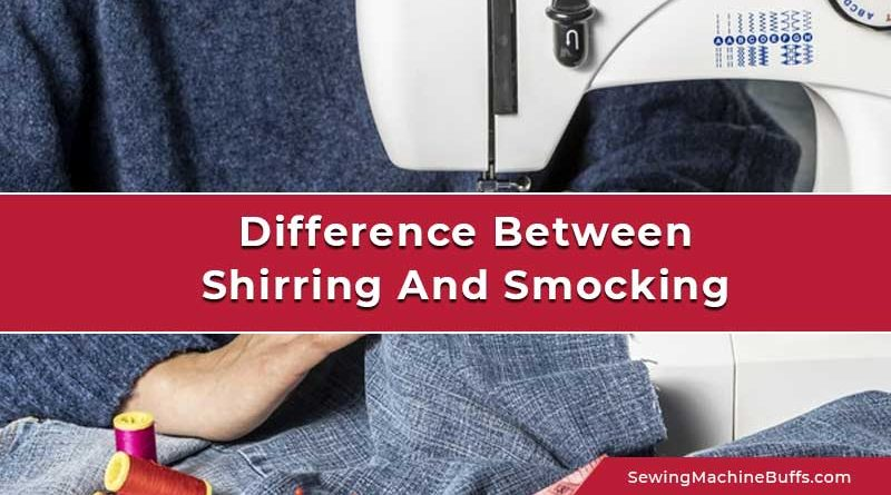 Difference Between Shirring And Smocking