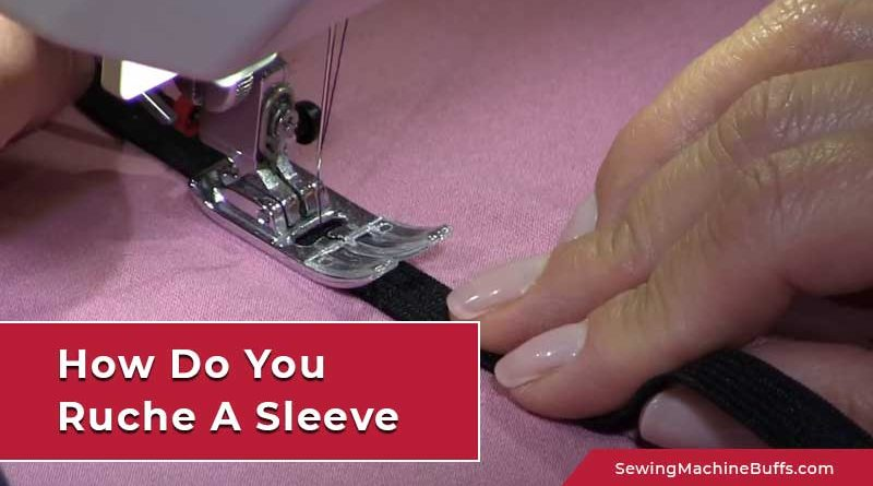 How Do You Ruche A Sleeve
