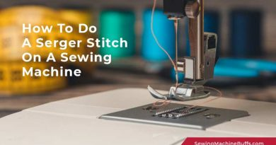 How To Do A Serger Stitch On A Sewing Machine