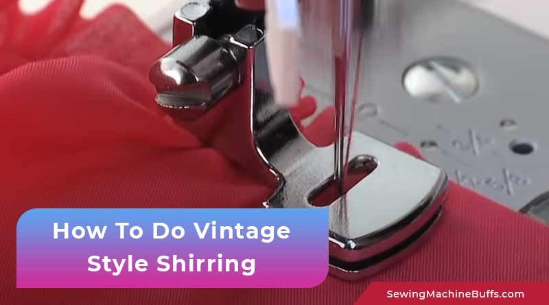 How To Do Vintage Style Shirring