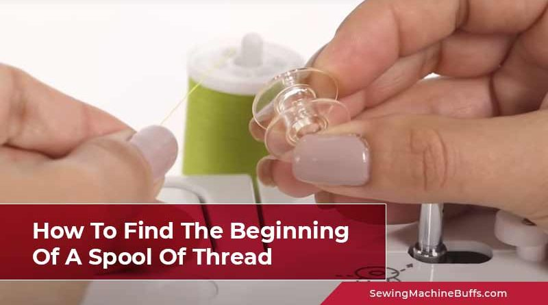 How To Find The Beginning Of A Spool Of Thread