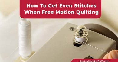 How To Get Even Stitches When Free Motion Quilting